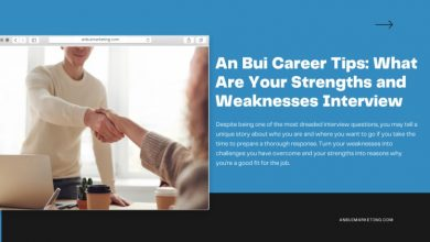 Photo of An Bui Career Tips: What Are Your Strengths and Weaknesses Interview