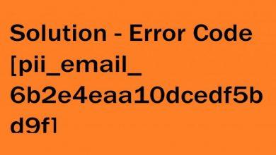 Photo of How To Fix [Pii_email_6b2e4eaa10dcedf5bd9f] Error Code?