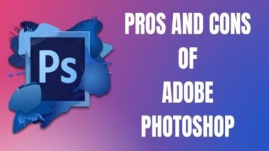 Photo of Pros and Cons of Photoshop